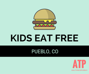 PUEBLO KIDS EAT FREE