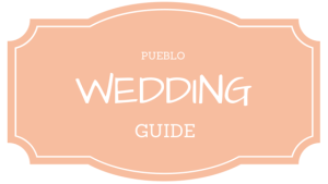 PUEBLO WEDDING INFO